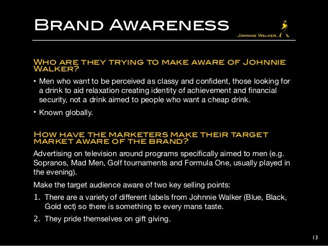 building the johnnie walker brand Unity is one of the 8 apps that drive irresistibility irresistible brands can successfully embrace master brands, sub-brands and variants, retaining an inherent family brand feel johnnie walker excels in unity maintaining an impressive brand architecture across price points ask yourself: is your brand recognisable across.