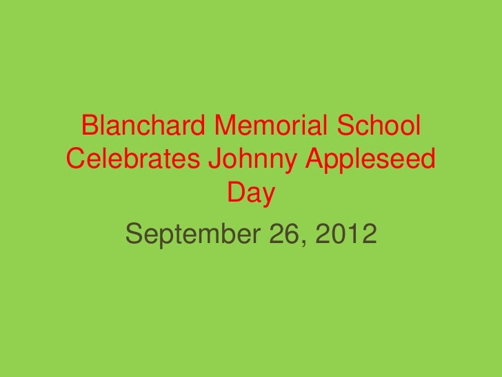 Blanchard Memorial SchoolCelebrates Johnny Appleseed            Day    September 26, 2012