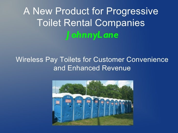 A New Product for Progressive     Toilet Rental Companies            J ohnnyLaneWireless Pay Toilets for Customer Convenie...