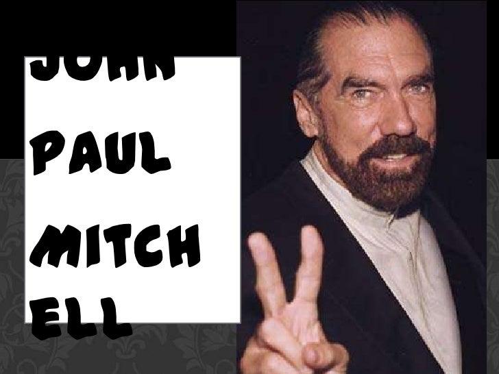 John <br />Paul <br />Mitchell <br />