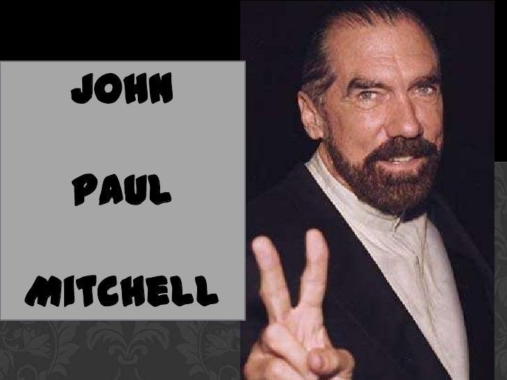 John <br />Paul<br />Mitchell <br />