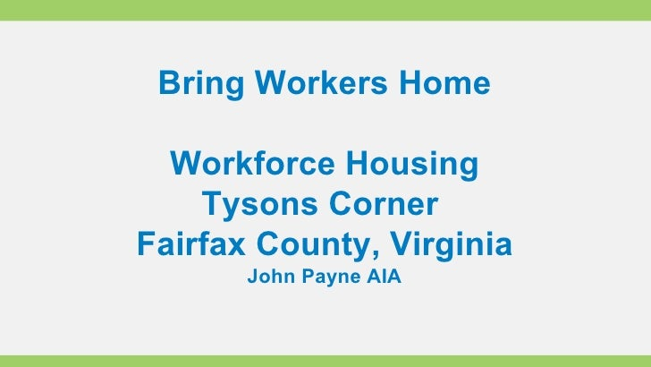 Bring Workers Home Workforce Housing Tysons Corner  Fairfax County, Virginia John Payne AIA