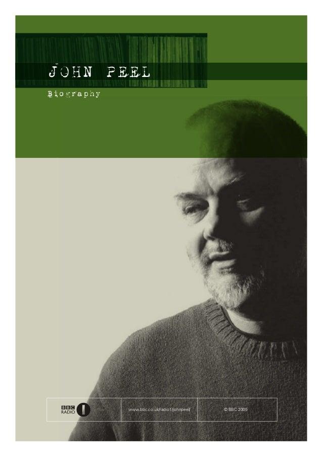 JOHN PEEL BiographyBiography www.bbc.co.uk/radio1/johnpeel/ © BBC 2005