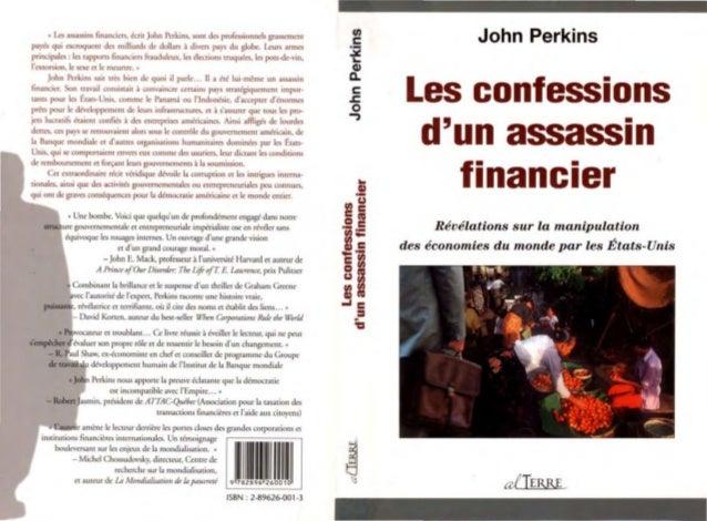 • Us assassins financim, &:rit John Perkins. SOnt des professionnels ~melltpayés qui escroquem des milliards de dollall à ...
