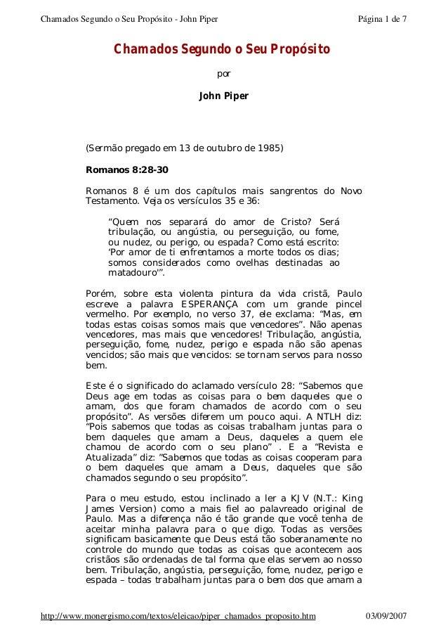 Chamados Segundo o Seu Propósito - John Piper  Página 1 de 7  Chamados Segundo o Seu Propósito por  John Piper  (Sermão pr...