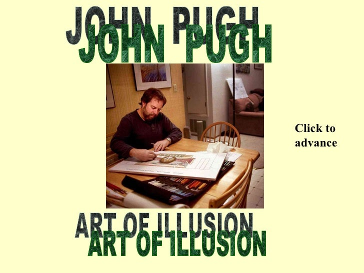 JOHN  PUGH ART OF ILLUSION Click to advance