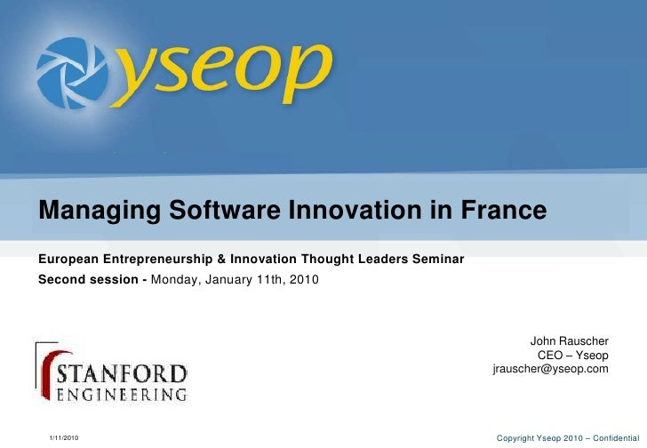 Managing Software Innovation in France<br />European Entrepreneurship & Innovation Thought Leaders Seminar<br />Second ses...