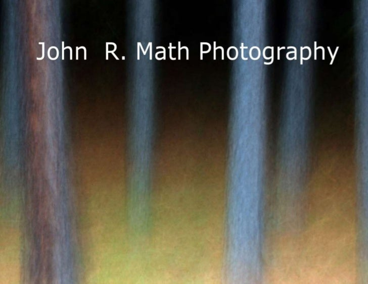 John R. Math PhotographyJohn R. Math                       All images contained herein are the property of John R. Math118...