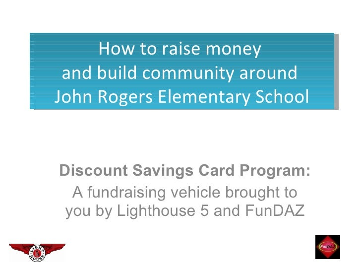 Discount Savings Card Program:  A fundraising vehicle brought to you by Lighthouse 5 and FunDAZ How to raise money  and bu...