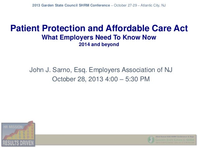 2013 Garden State Council SHRM Conference – October 27-29 – Atlantic City, NJ  Patient Protection and Affordable Care Act ...