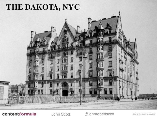 @johnrobertscottJohn Scott © 2016 Content Formula Ltd NYC 1898 THE DAKOTA, NYC