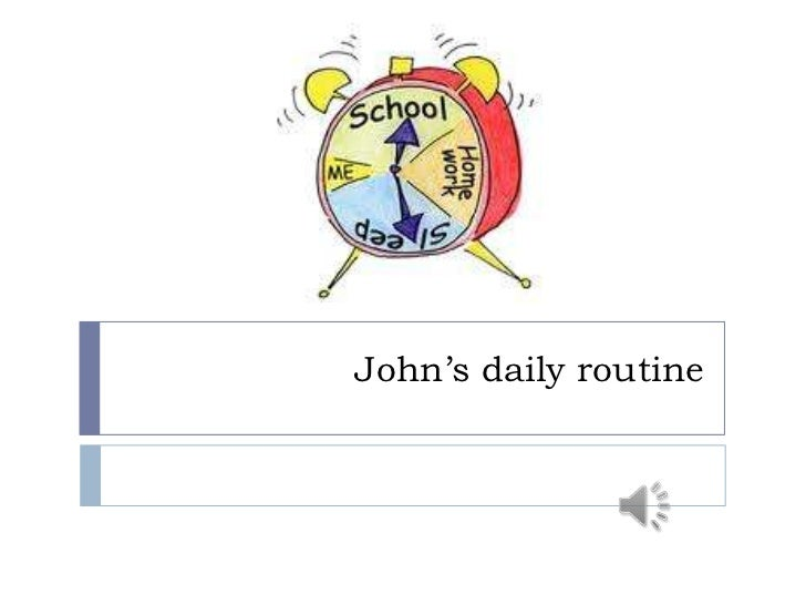 John's daily routine