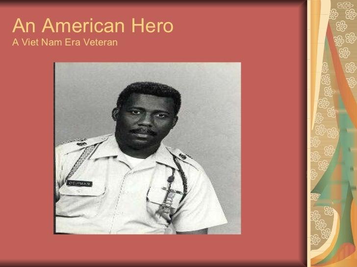 An American Hero A Viet Nam Era Veteran
