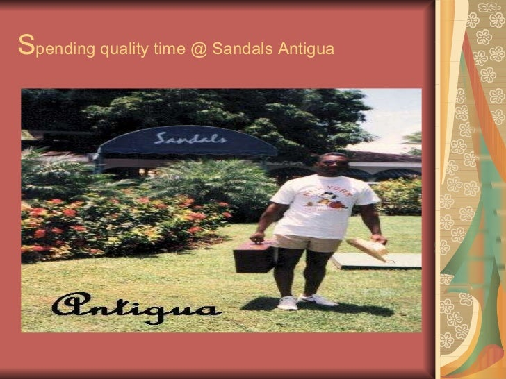 S pending quality time @ Sandals Antigua