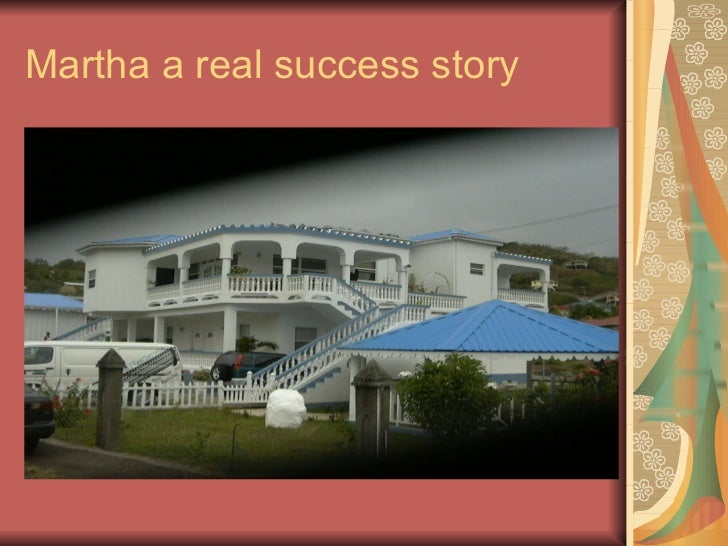 Martha a real success story