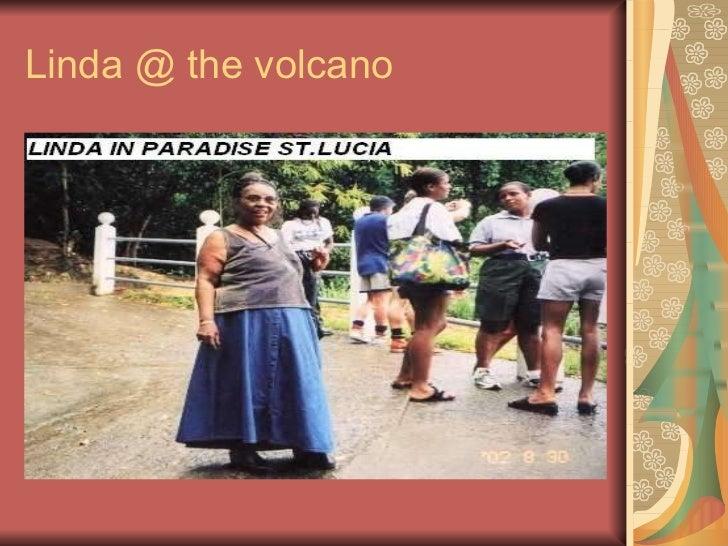 Linda @ the volcano