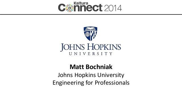 Matt Bochniak Johns Hopkins University Engineering for Professionals