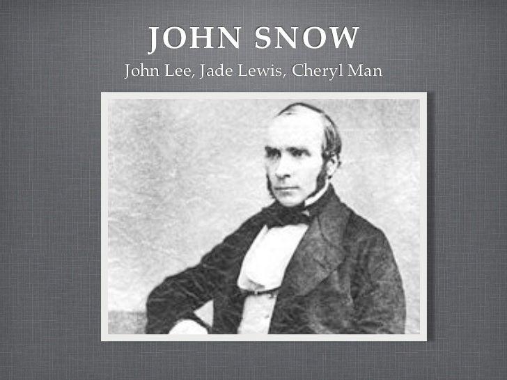 JOHN SNOWJohn Lee, Jade Lewis, Cheryl Man
