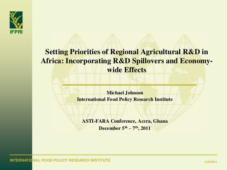 IFPRI              Setting Priorities of Regional Agricultural R&D in             Africa: Incorporating R&D Spillovers and...