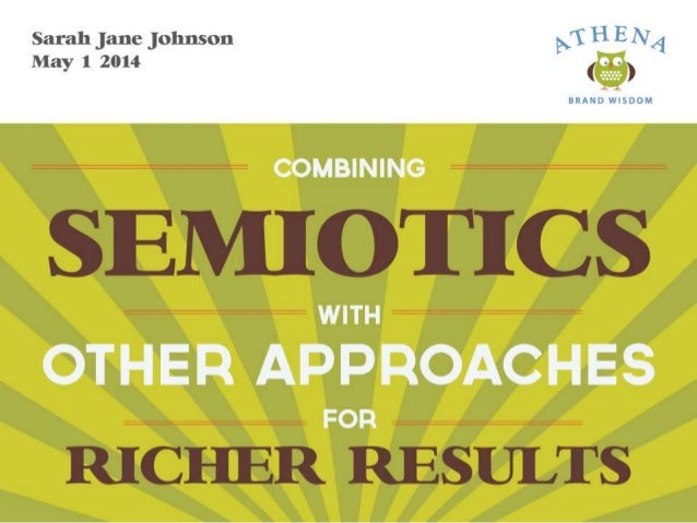 Combining Semiotics with Other Approaches for Richer Results