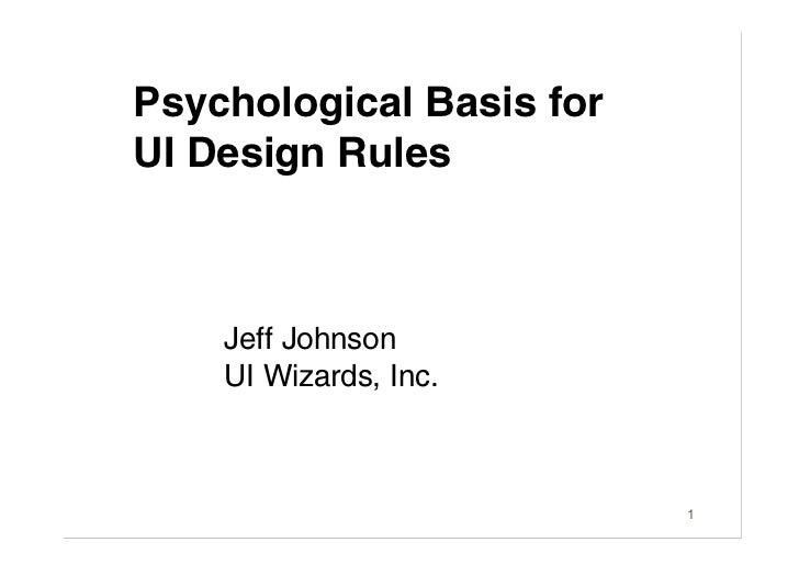 Psychological Basis for UI Design Rules        Jeff Johnson     UI Wizards, Inc.                              1