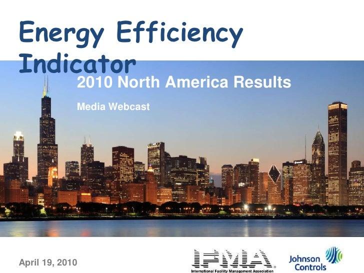 Energy Efficiency Indicator<br />2010 North America Results<br />Media Webcast<br />April 19, 2010<br />
