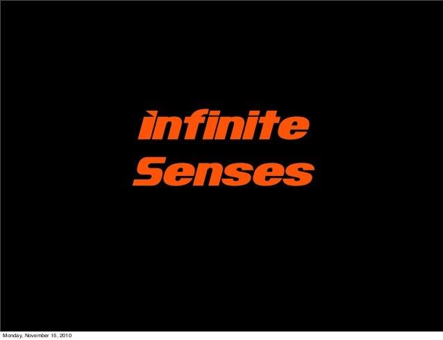 Infinite Senses Monday, November 15, 2010