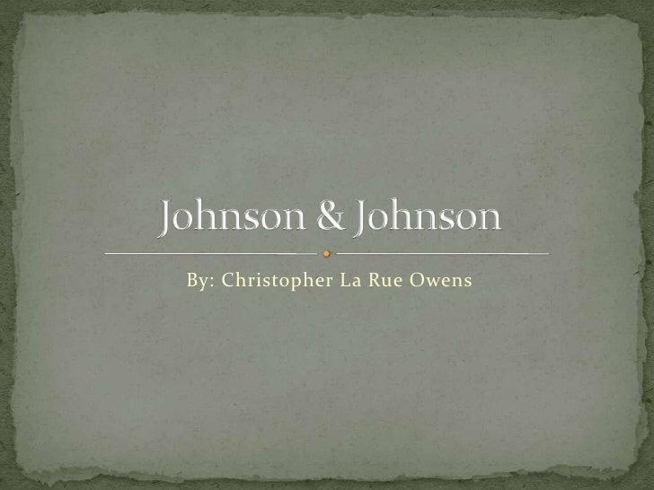 By: Christopher La Rue Owens <br />Johnson & Johnson <br />