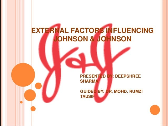 johnson and johnson micro macro factors Johnson and johnson has taken first place in the annual reputation survey conducted by the market research firm of harris interactive and the reputation institute since the inception of the survey in 1999in other words, johnson & johnson is the most highly regarded company in the united states.