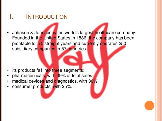 johnson and johnson introduction Free essay: johnson and johnson case analysis introduction: johnson and  johnson, commonly called j&j for short, is one of the world's well.