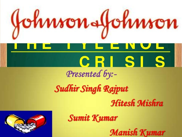 T HE T Y L E NOL       CRI SI S      Presented by:-    Sudhir Singh Rajput                  Hitesh Mishra       Sumit Kuma...