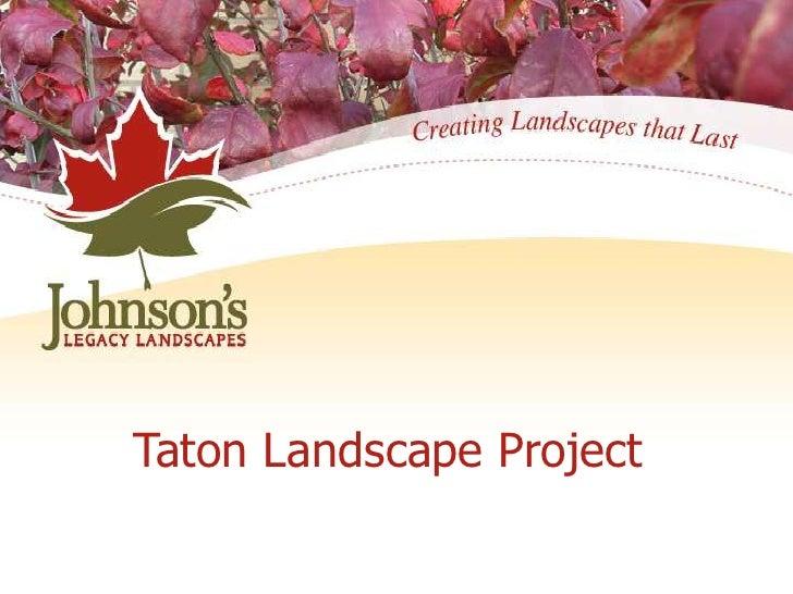 Taton Landscape Project<br />