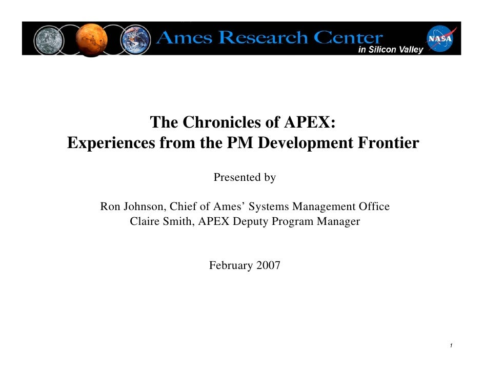 The Chronicles of APEX:Experiences from the PM Development Frontier                        Presented by    Ron Johnson, Ch...