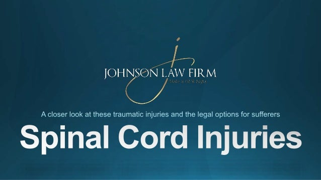 catastrophic SPINALCORD INJURIES?CALL 1.606.433.0682 billyjohnsonlaw.com