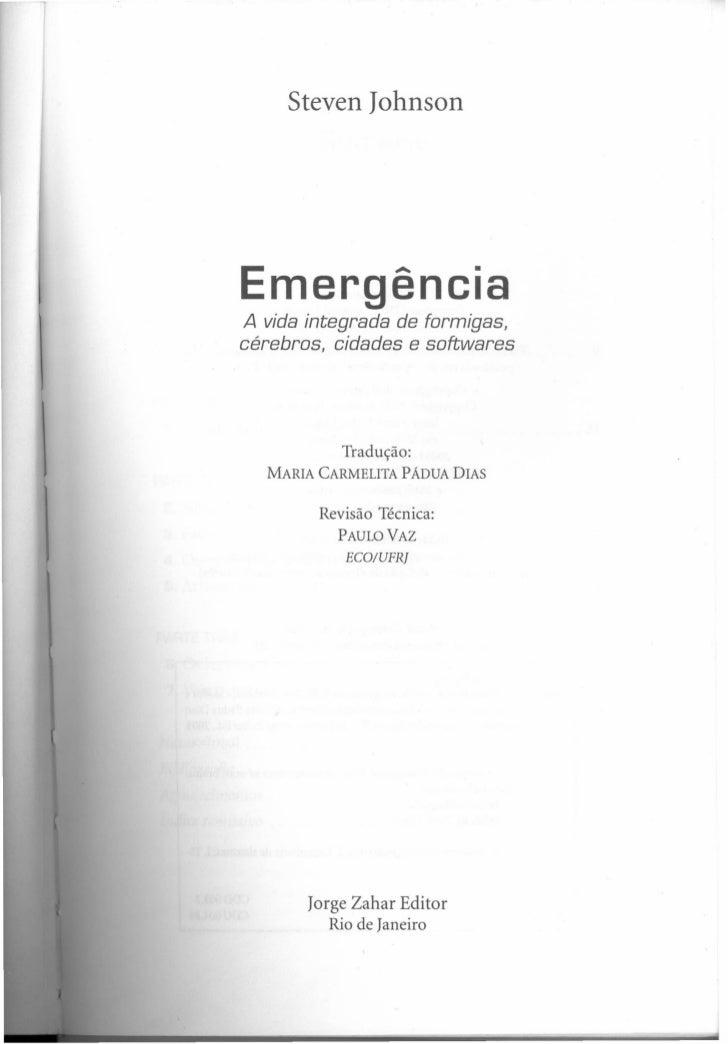 Steven Iohnson    Emergência    A vida integrada de formigas,    cérebros, cidades e softwares               Tradução:    ...