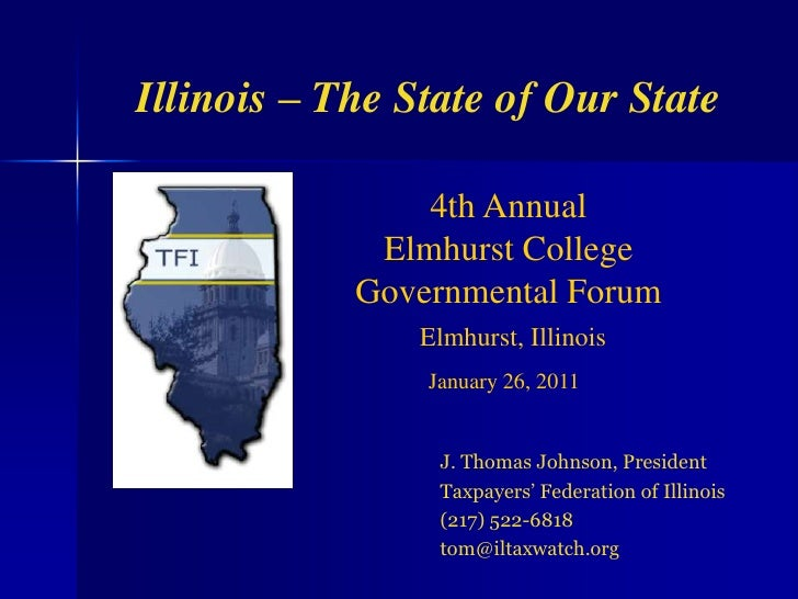 Illinois – The State of Our State<br />4th Annual <br />Elmhurst College Governmental Forum<br />Elmhurst, Illinois <br />...