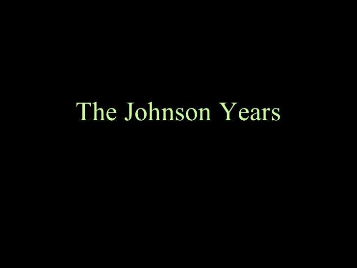 The Johnson Years