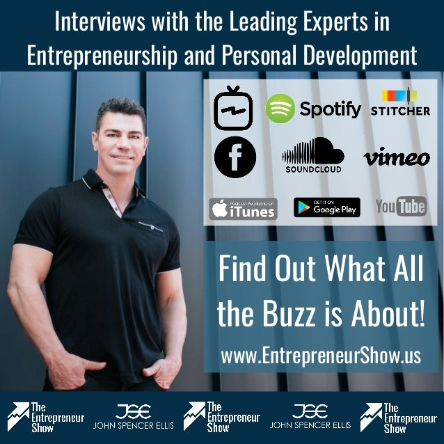 Interviews with the Leading Experts in Entrepreneurship and Personal Development Find Out What All the Buzz is About! www....