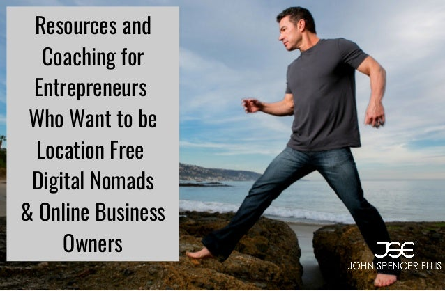 Resources and Coaching for Entrepreneurs Who Want to be Location Free Digital Nomads & Online Business Owners