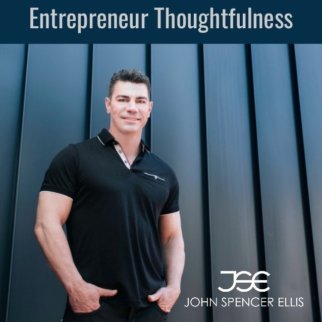 Entrepreneur Thoughtfulness