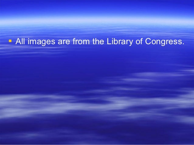  All images are from the Library of Congress.