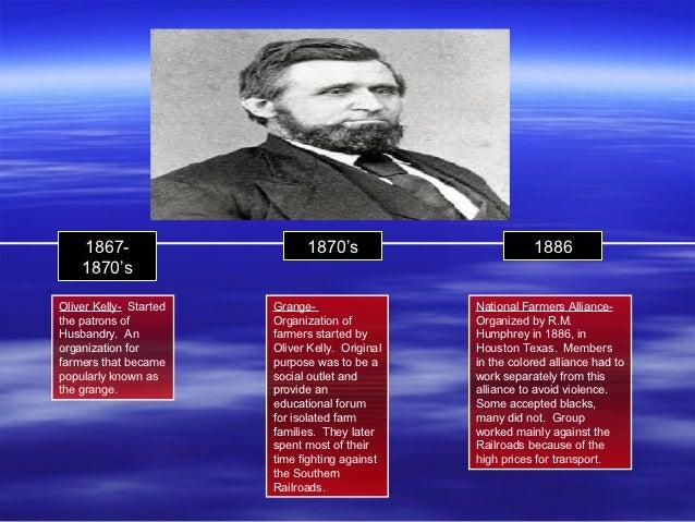 1867-                     1870's                        1886    1870'sOliver Kelly- Started   Grange-                  Nat...