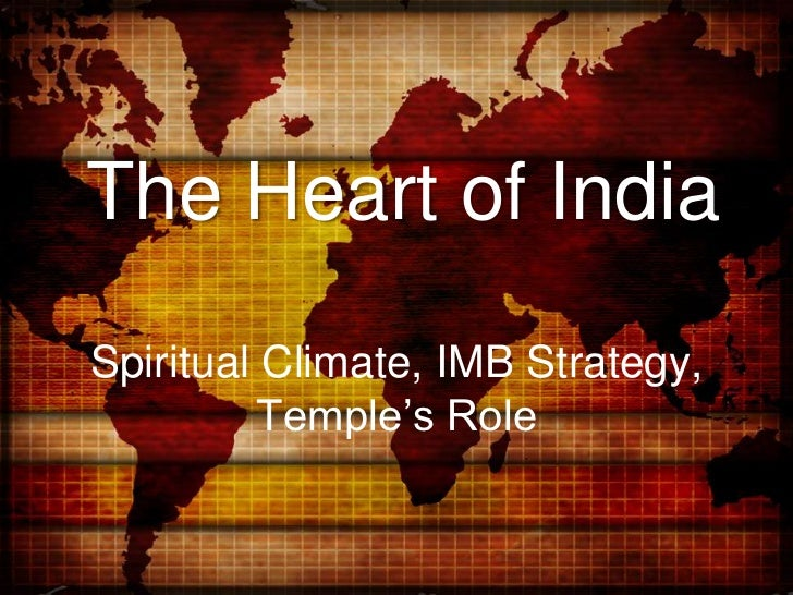 The Heart of India<br />Spiritual Climate, IMB Strategy, Temple's Role<br />