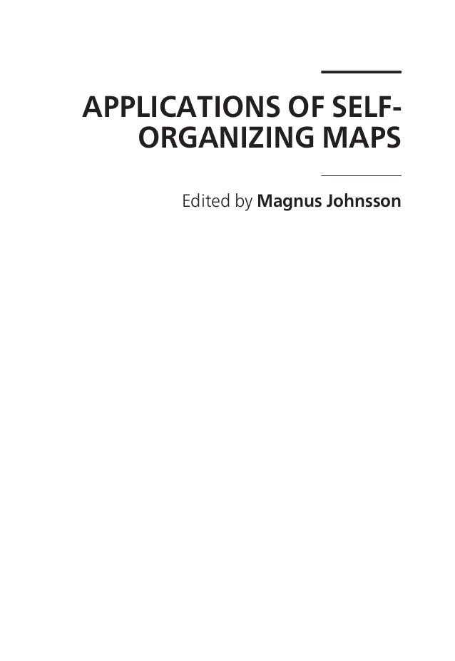 APPLICATIONS OF SELFORGANIZING MAPS Edited by Magnus Johnsson