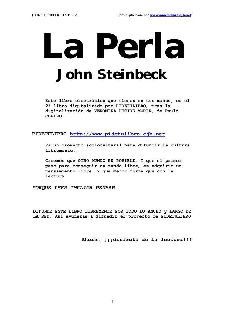 JOHN STEINBECK – LA PERLA                Libro digitalizado por www.pidetulibro.cjb.net     La Perla             John Stei...