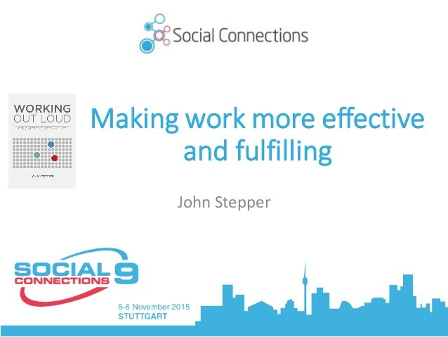 Makingworkmoreeffective andfulfilling JohnStepper