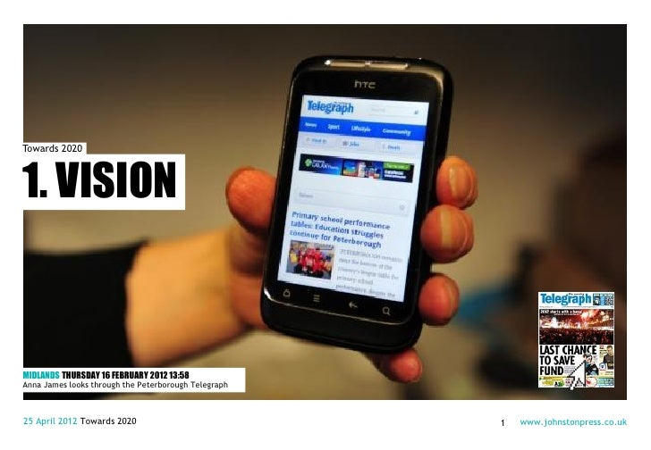 Towards 20201. VISIONMIDLANDS THURSDAY 16 FEBRUARY 2012 13:58Anna James looks through the Peterborough Telegraph25 April 2...