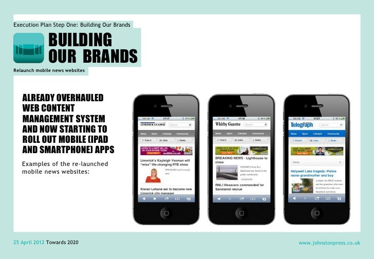 Execution Plan Step One: Building Our Brands              BUILDING              OUR BRANDSRelaunch mobile news websites   ...