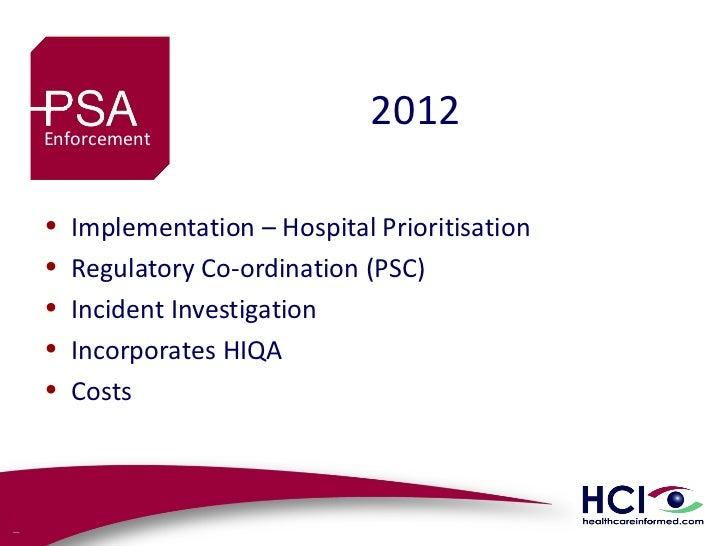 Enforcement                  Potential Benefits• Rapid Implementation• Best Practice Standards – ISQua / WHO• Internationa...