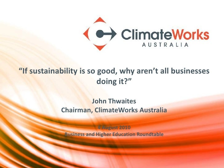"""""""If sustainability is so good, why aren't all businesses                          doing it?""""                       John Th..."""
